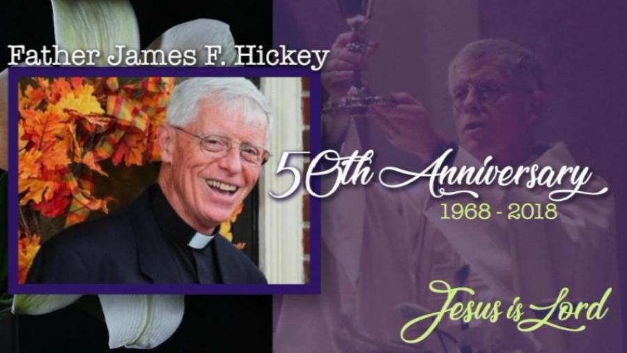 50th Anniversary of Fr. Jim Hickey